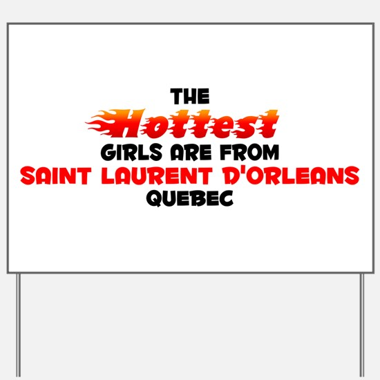 Hot Girls: Saint Lauren, QC Yard Sign