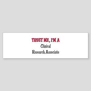 Trust Me I'm a Clinical Research Associate Sticker