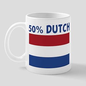 50 PERCENT DUTCH Mug