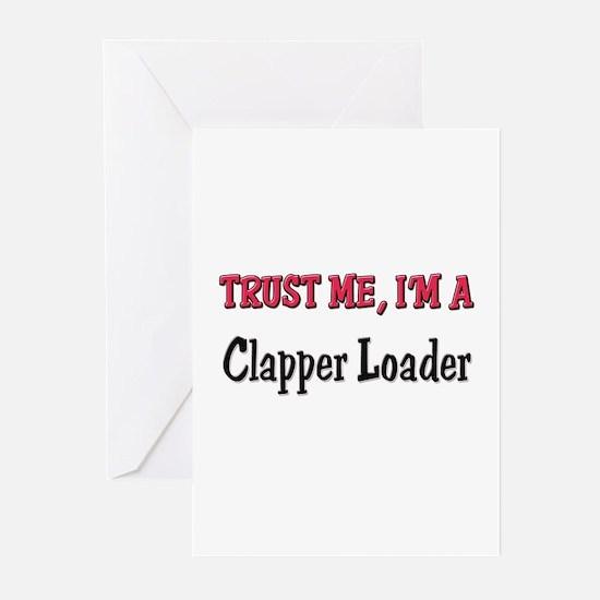 Trust Me I'm a Clapper Loader Greeting Cards (Pk o