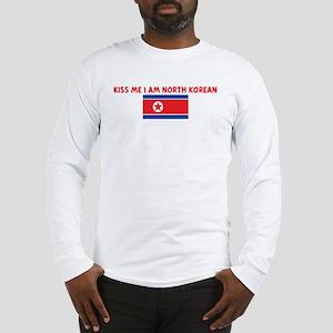 KISS ME I AM NORTH KOREAN Long Sleeve T-Shirt