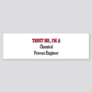 Trust Me I'm a Chemical Process Engineer Sticker (