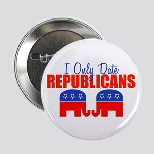 "I Only Date Republicans 2.25"" Button"