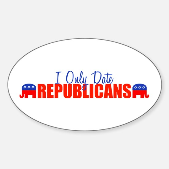 I Only Date Republicans Oval Decal