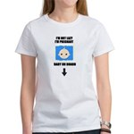 I'M NOT LAZY I'M PREGNANT/BABY ON BOARD Women's T-