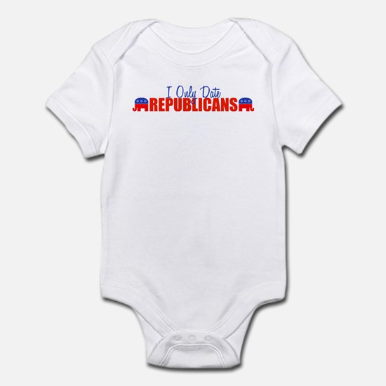I Only Date Republicans Infant Bodysuit