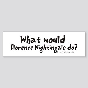 What would Nightingale do? Bumper Sticker
