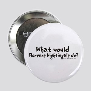 "What would Nightingale do? 2.25"" Button"