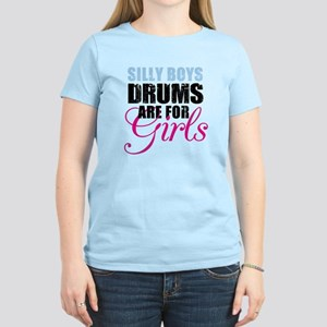 Silly Boys Drums are for Girls Women's Light T-Shi