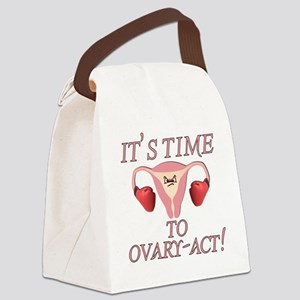 It's Time to Ovary Act! Canvas Lunch Bag