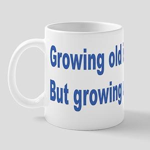 Growing Old Mug