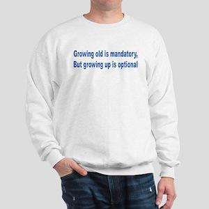 Growing Old Sweatshirt