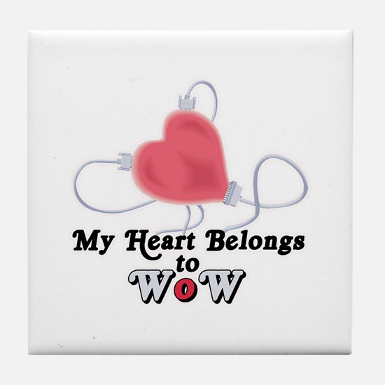 My Heart Belongs to WoW Tile Coaster