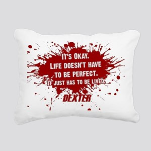 DEXTER HAS TO BE LIVED Rectangular Canvas Pillow