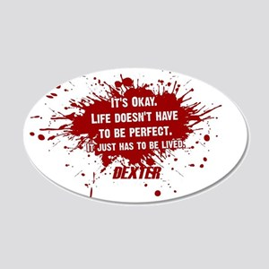 DEXTER HAS TO BE LIVED 20x12 Oval Wall Decal