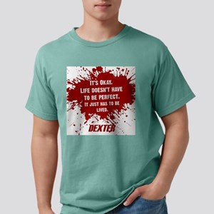 DEXTER HAS TO BE LIVED Mens Comfort Colors Shirt