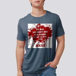 DEXTER HAS TO BE LIVED Mens Tri-blend T-Shirt