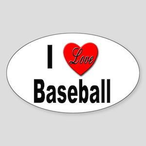 I Love Baseball for Baseball Fans Oval Sticker