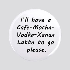 I'll Have a Latte Button