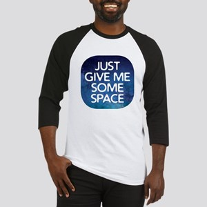 Give Me Space Baseball Jersey