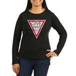 Give Way Women's Long Sleeve Dark T-Shirt