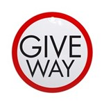 Give Way Ornament (Round)