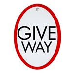 Give Way Oval Ornament