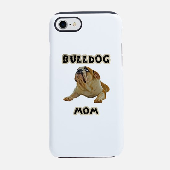 Bulldog Mom iPhone 8/7 Tough Case