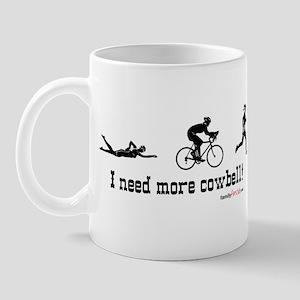 I need more cowbell triathlon Mug