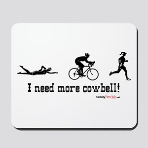 I need more cowbell triathlon Mousepad