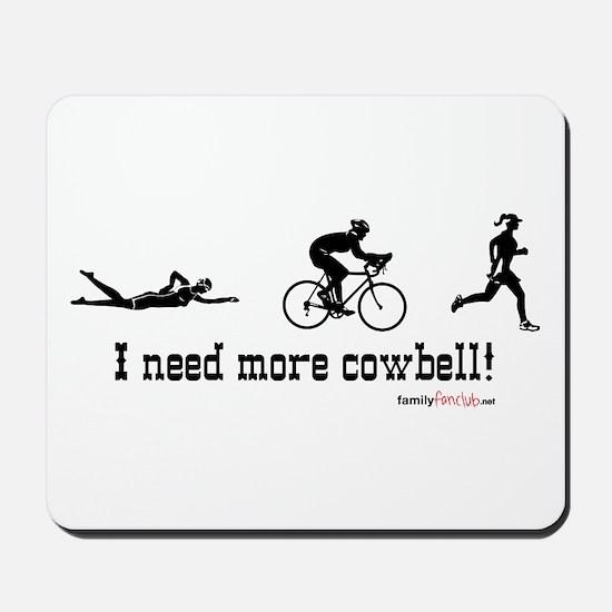 I need more cowbell triathlon Mousepad