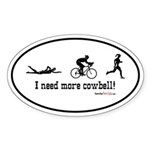 I need more cowbell triathlon Oval Sticker