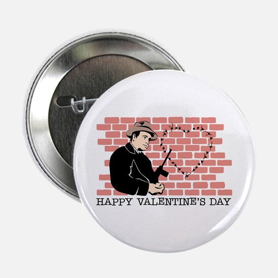"St. Valentine's Day Massacre 2.25"" Button"