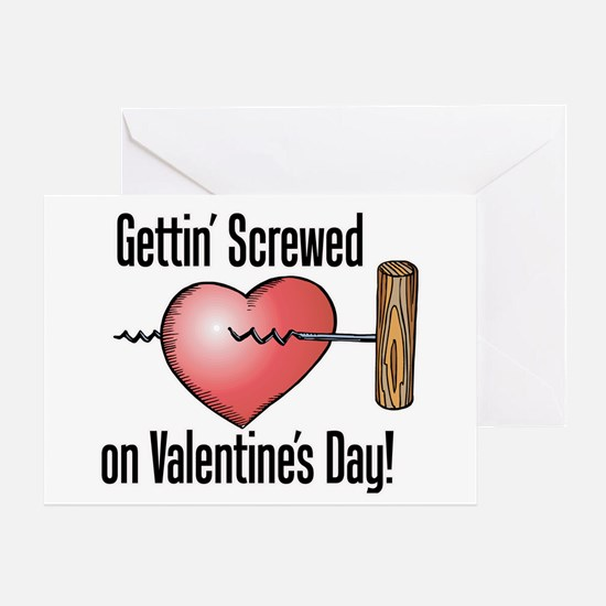 Getting Screwed on Valentine's Day! Greeting Card