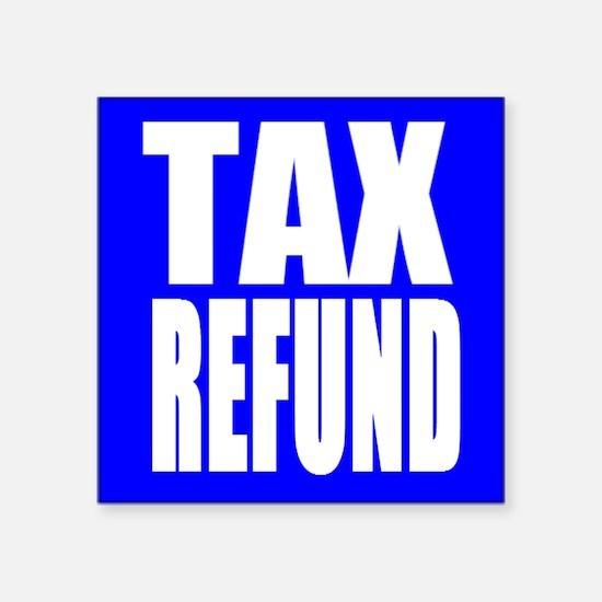 Tax Refund Sticker