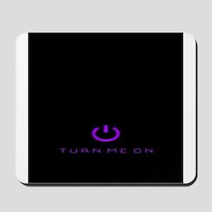 Turn Me On Purple Mousepad