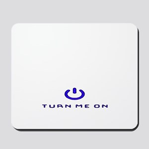 Turn Me On Blue  Mousepad