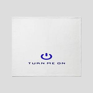 Turn Me On Blue  Throw Blanket