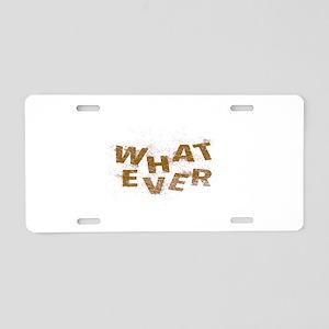 Brown Whatever  Aluminum License Plate