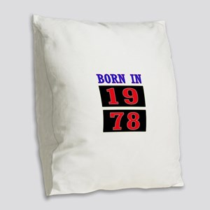 Born In 1978 Burlap Throw Pillow