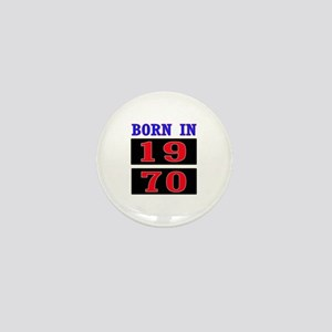 Born In 1970 Mini Button