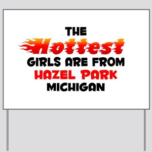 Hot Girls: Hazel Park, MI Yard Sign