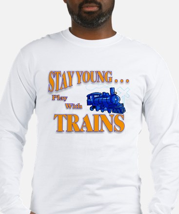 Stay Young Play with Trains Long Sleeve T-Shirt