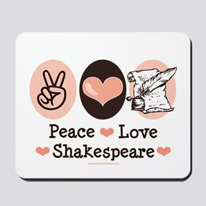 Peace Love Shakespeare Mousepad
