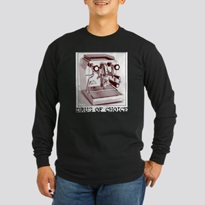 coffee: drug of choice Long Sleeve Dark T-Shirt