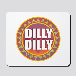 Dilly Dilly Mousepad