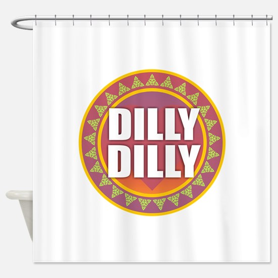 Dilly Dilly Shower Curtain