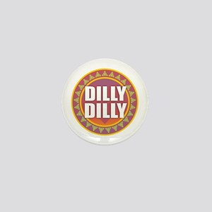 Dilly Dilly Mini Button