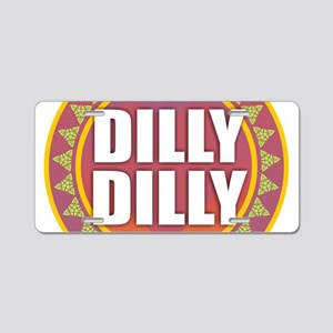 Dilly Dilly Aluminum License Plate