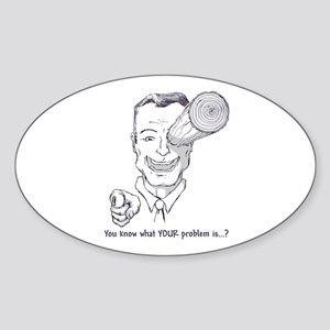 """Your Problem"" Oval Sticker"